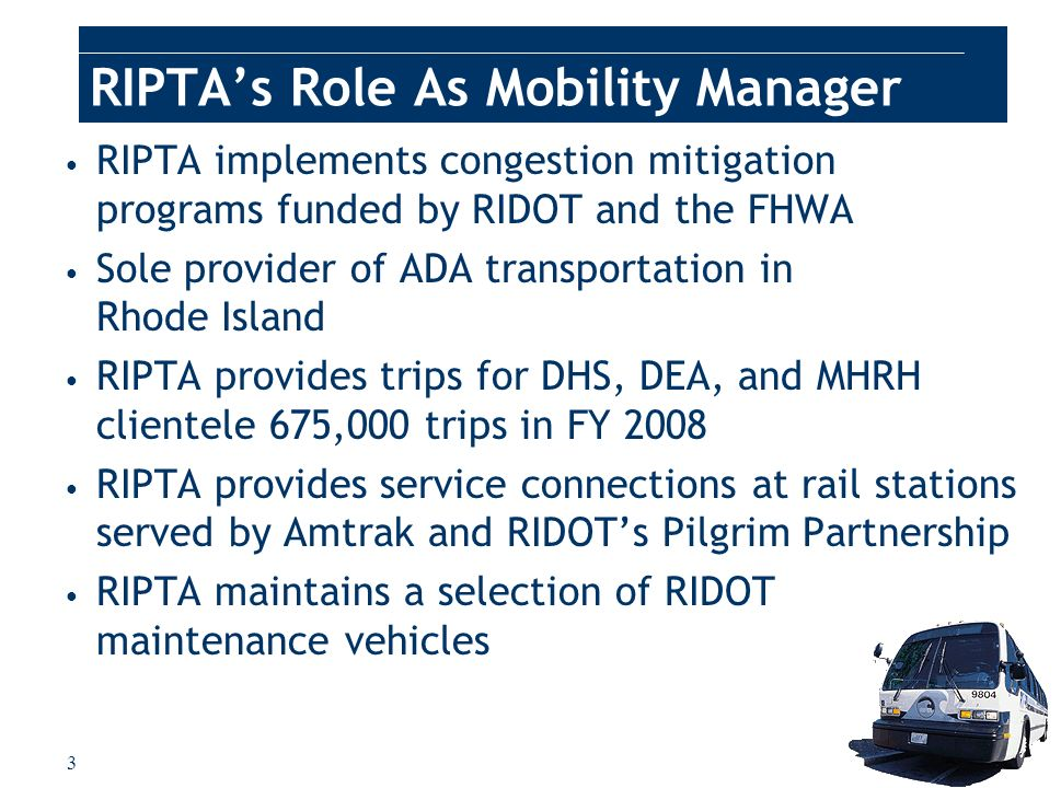 24 RIPTA: Rhode Islands Mobility Manager Today is the day to ride the bus.