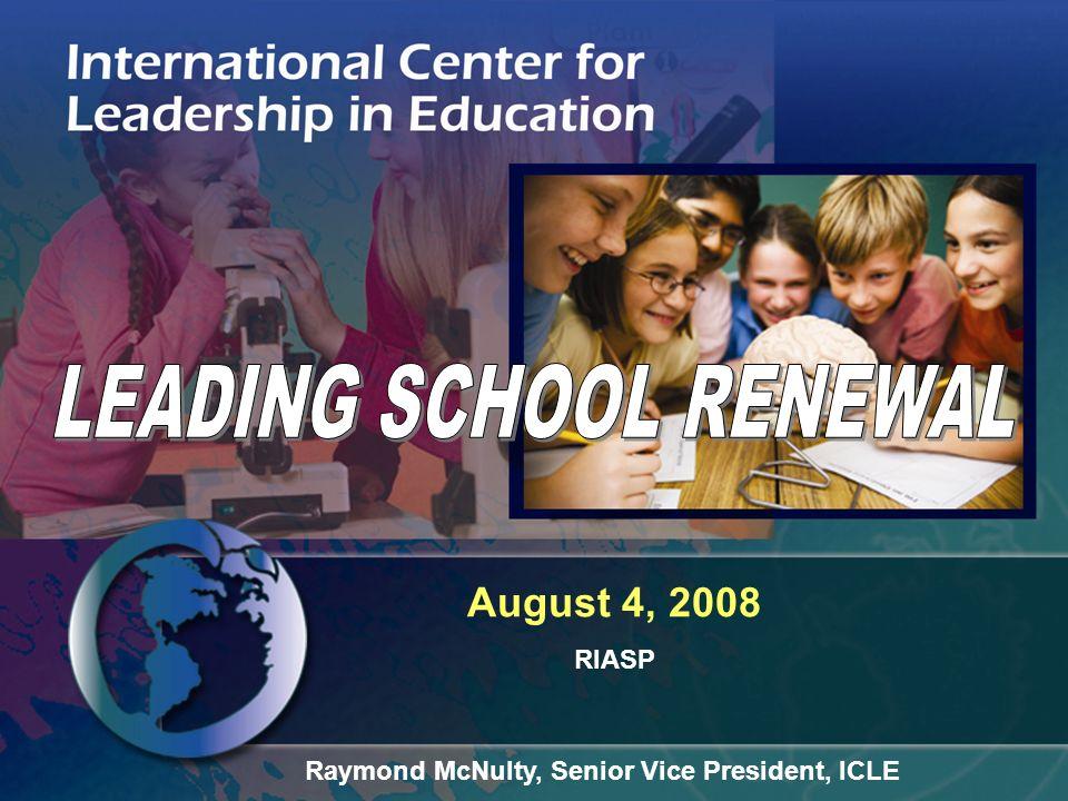 August 4, 2008 RIASP Raymond McNulty, Senior Vice President, ICLE