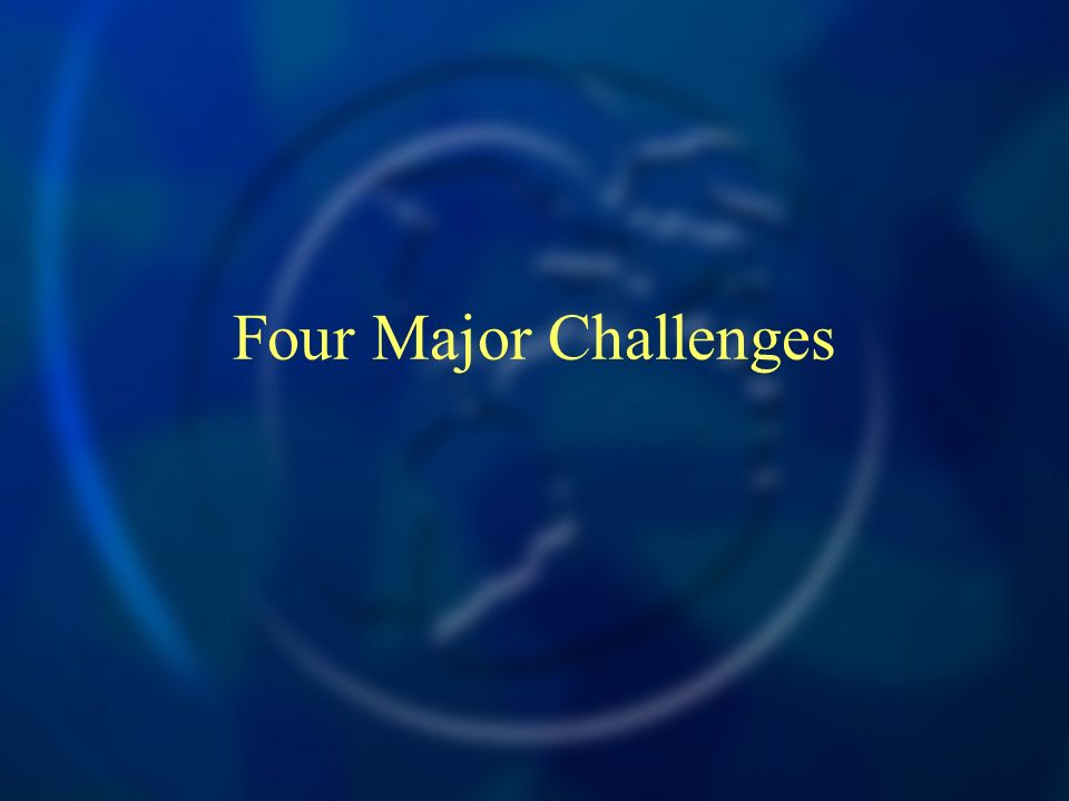 Four Major Challenges