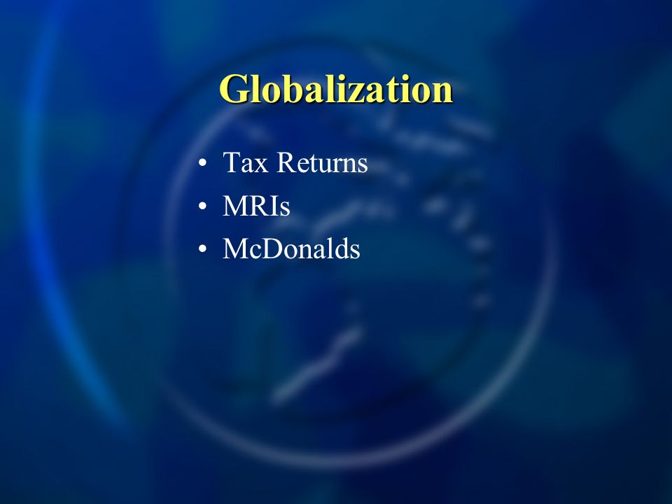 Globalization Tax Returns MRIs McDonalds
