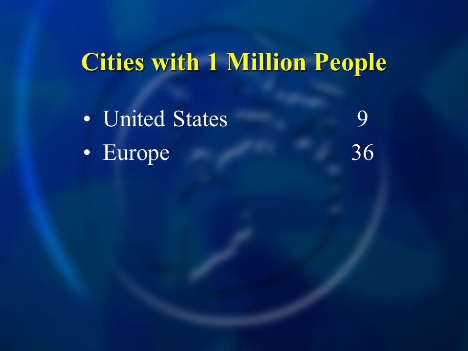 Cities with 1 Million People United States Europe 9 36