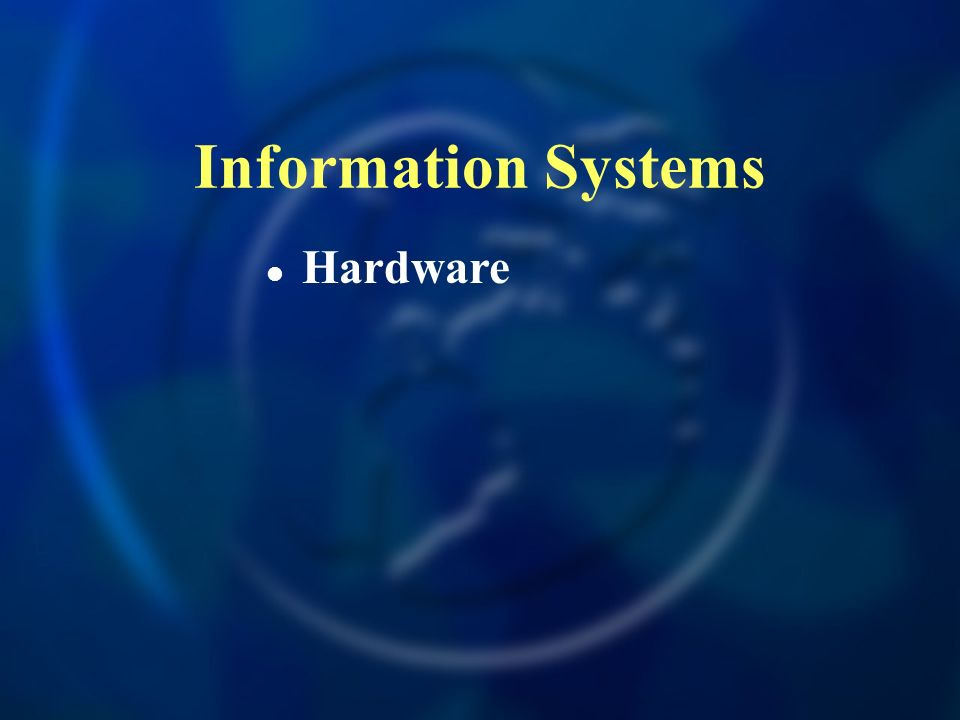 Information Systems Hardware