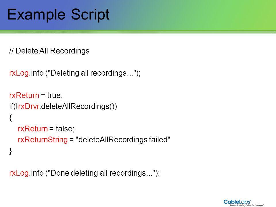 196 Example Script // Delete All Recordings rxLog.info (