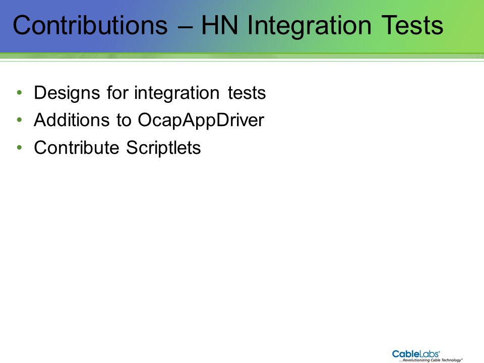 208 Contributions – HN Integration Tests Designs for integration tests Additions to OcapAppDriver Contribute Scriptlets