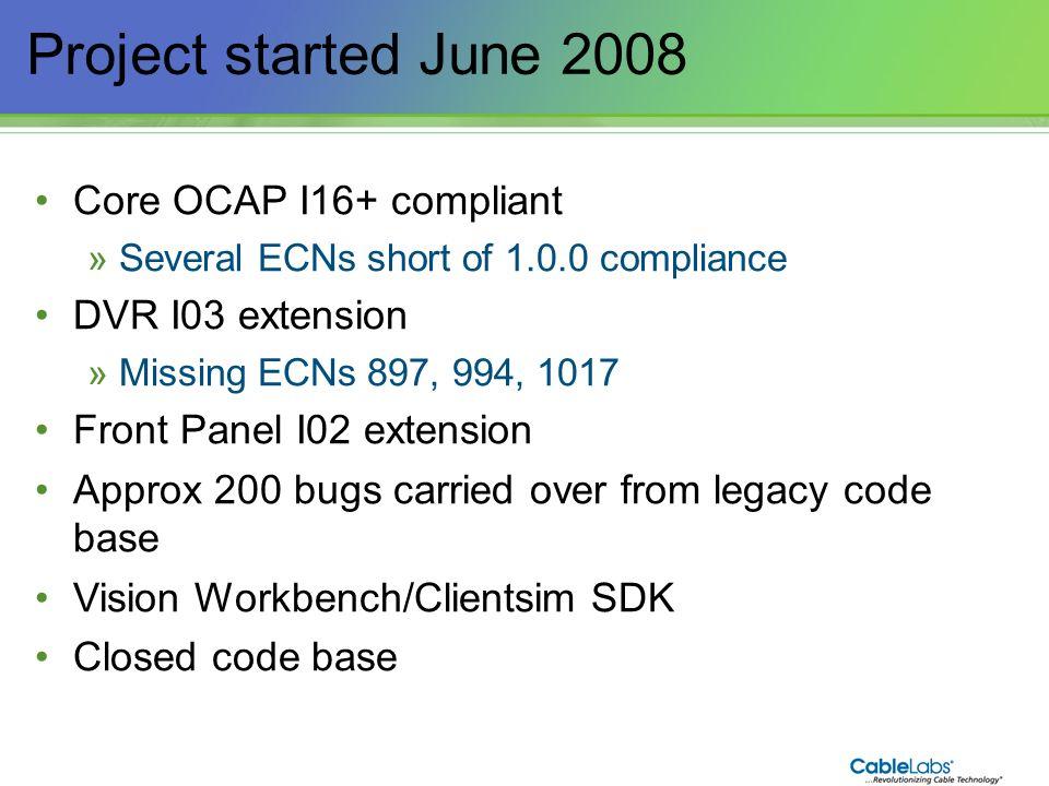 4 Project started June 2008 Core OCAP I16+ compliant »Several ECNs short of 1.0.0 compliance DVR I03 extension »Missing ECNs 897, 994, 1017 Front Pane