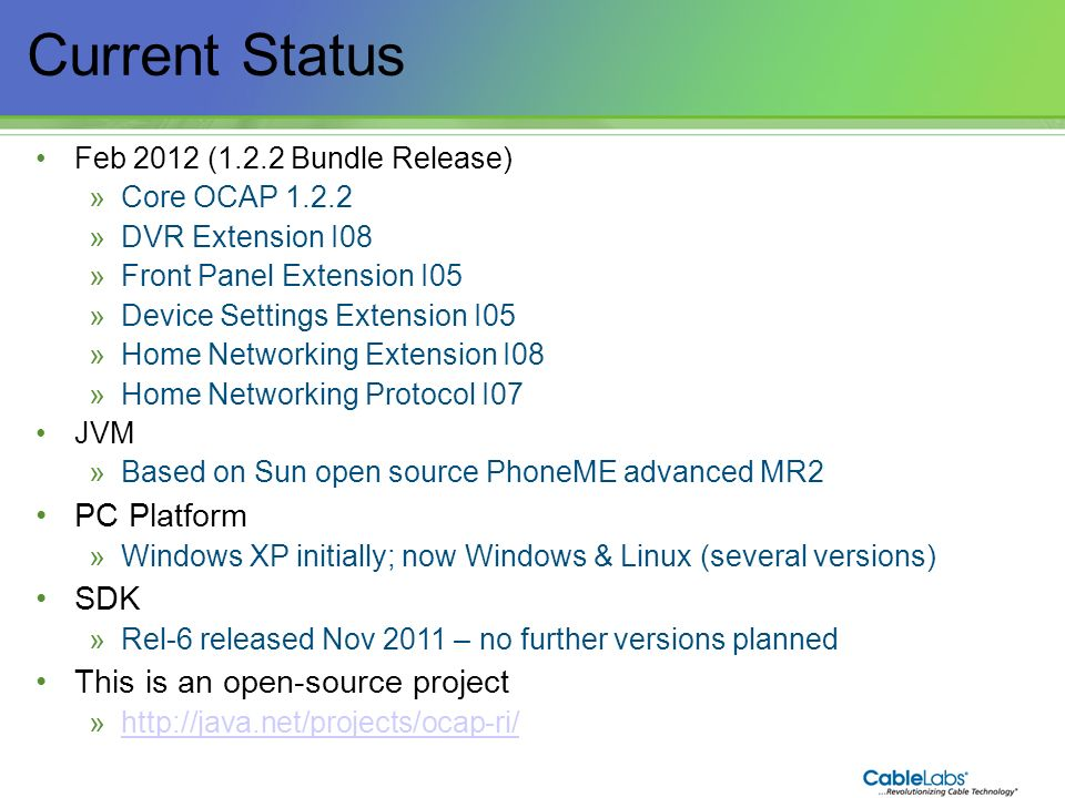 5 Current Status Feb 2012 (1.2.2 Bundle Release) »Core OCAP 1.2.2 »DVR Extension I08 »Front Panel Extension I05 »Device Settings Extension I05 »Home N