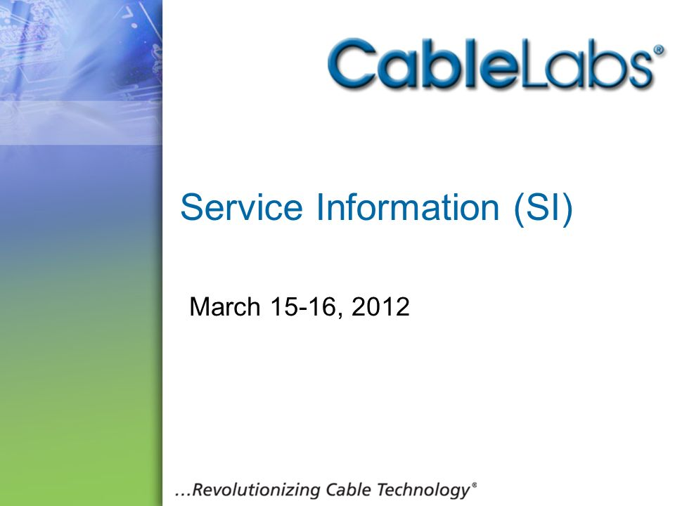 52 Service Information (SI) March 15-16, 2012