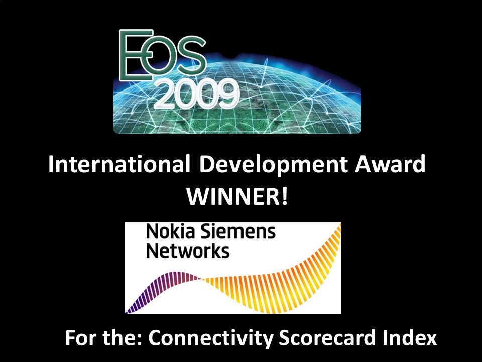 For the: Connectivity Scorecard Index International Development Award WINNER!