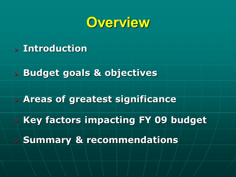 Overview Introduction Introduction Budget goals & objectives Budget goals & objectives Areas of greatest significance Areas of greatest significance K