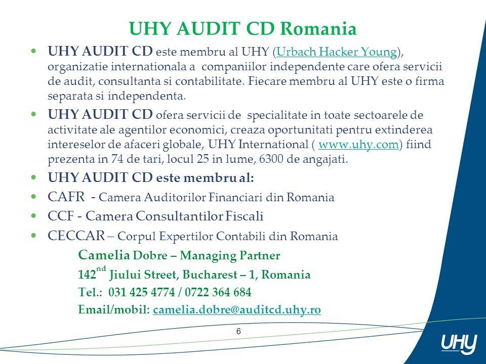 6 UHY AUDIT CD Romania UHY AUDIT CD este membru al UHY (Urbach Hacker Young), organizatie internationala a companiilor independente care ofera servicii de audit, consultanta si contabilitate.