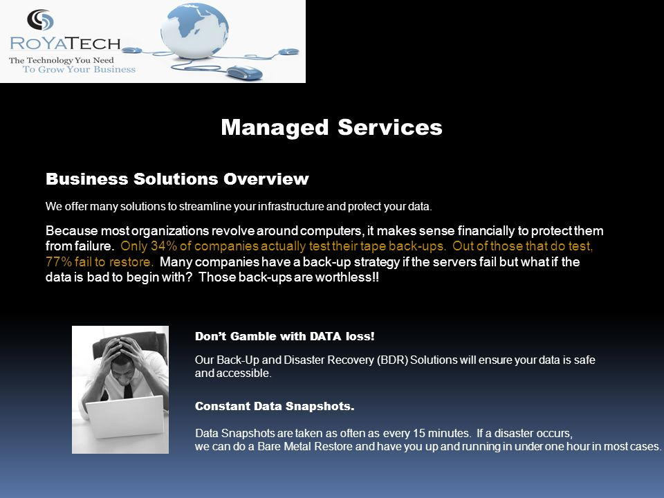 Business Solutions Overview We offer many solutions to streamline your infrastructure and protect your data.