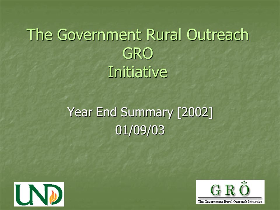 The Government Rural Outreach GRO Initiative Year End Summary [2002] 01/09/03