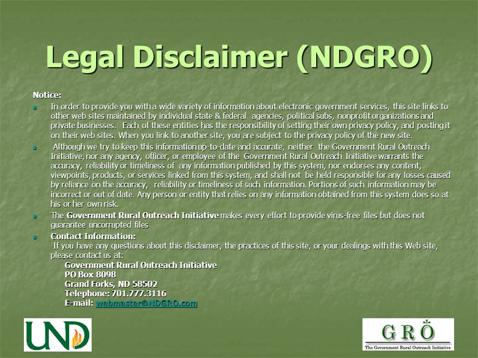 Legal Disclaimer (NDGRO) Notice: In order to provide you with a wide variety of information about electronic government services, this site links to other web sites maintained by individual state & federal agencies, political subs, nonprofit organizations and private businesses.