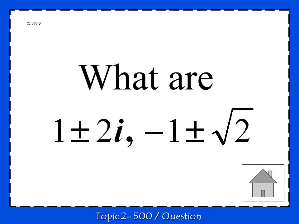 C2-500 Q What are Topic 2- 500 / Question