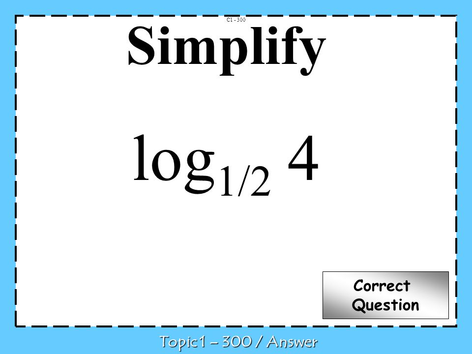 What is C3-300Q Topic 3- 300 / Question