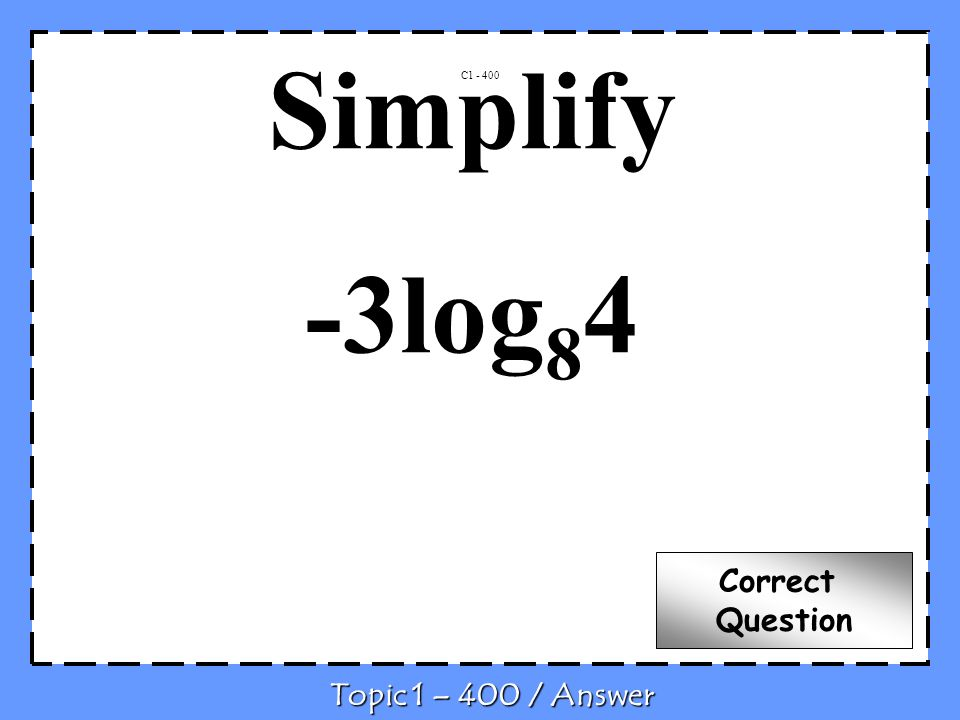 C2-400 Q What is 5 Topic 2- 400 / Question
