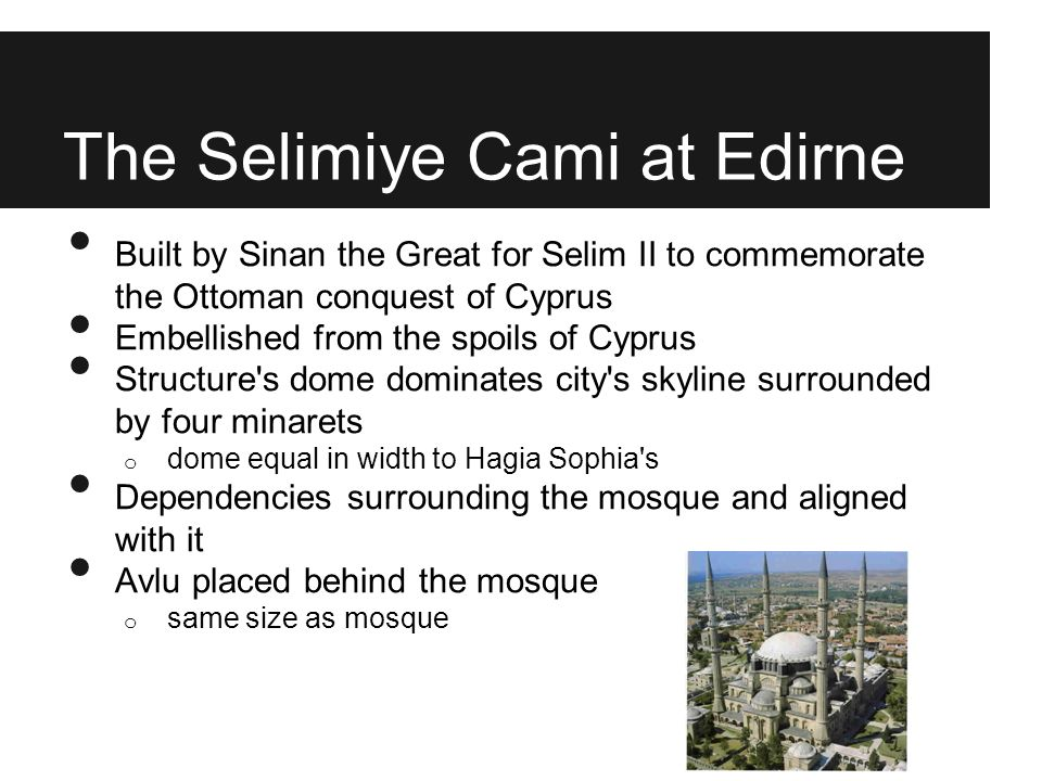 The Selimiye Cami at Edirne Built by Sinan the Great for Selim II to commemorate the Ottoman conquest of Cyprus Embellished from the spoils of Cyprus