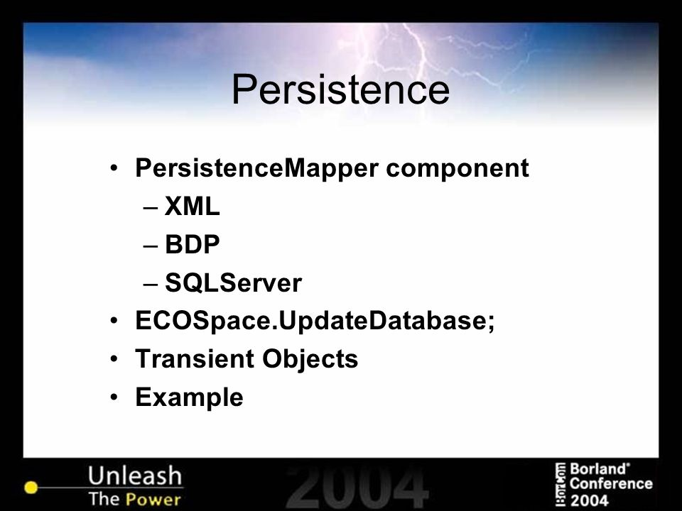 Persistence PersistenceMapper component –XML –BDP –SQLServer ECOSpace.UpdateDatabase; Transient Objects Example