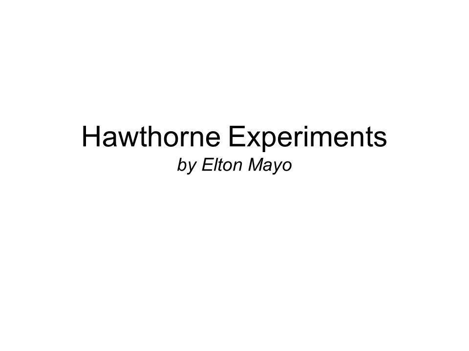 Hawthorne Experiments by Elton Mayo