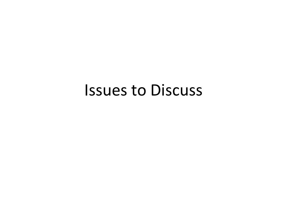 Issues to Discuss