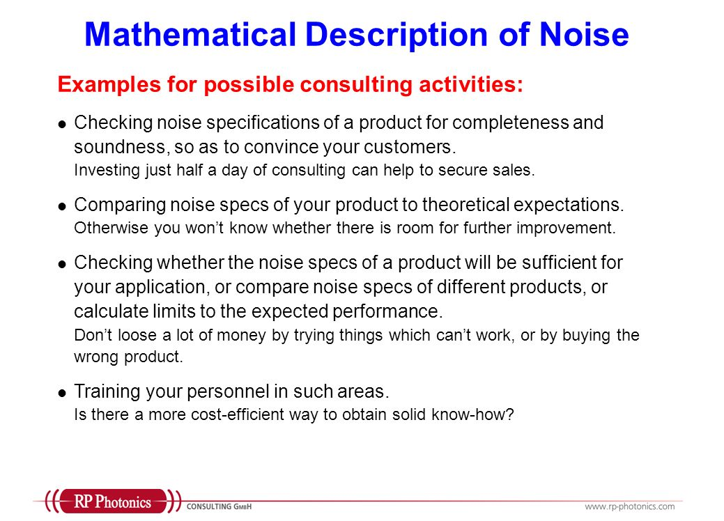Mathematical Description of Noise Examples for possible consulting activities: Checking noise specifications of a product for completeness and soundne