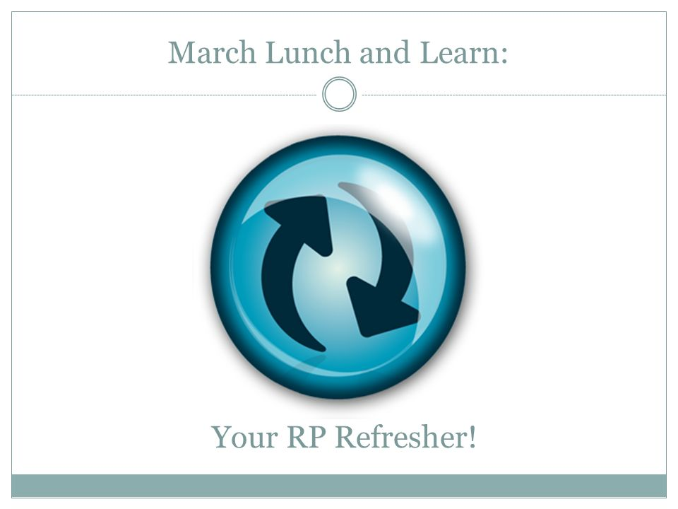 March Lunch and Learn: Your RP Refresher!