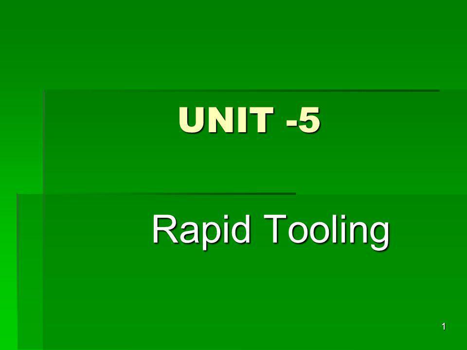 UNIT -5 Rapid Tooling 1