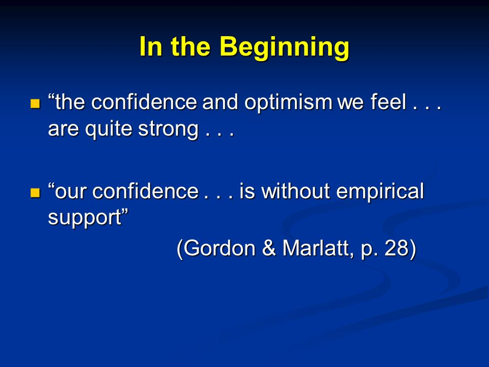 In the Beginning the confidence and optimism we feel...