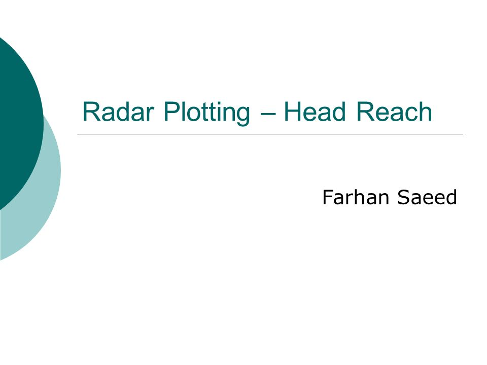 Radar Plotting – Head Reach Farhan Saeed