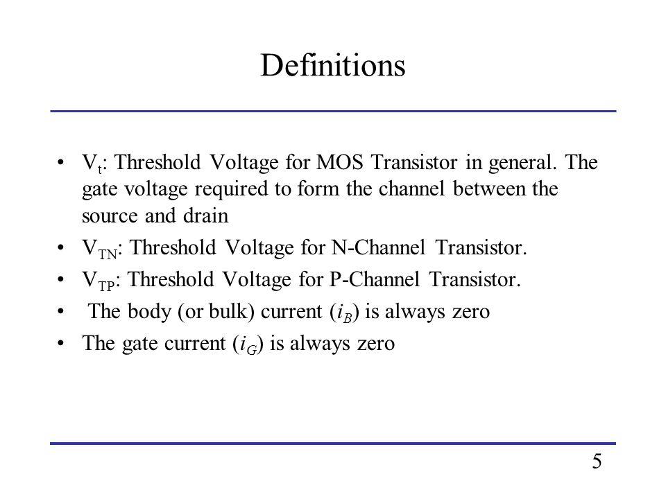 NMOS Transistor: Qualitative I-V Behavior V GS <<V TN & V GS <<0 : No Channel for current-conduction (2 back-back diodes), Only small leakage current flows, i D 0.