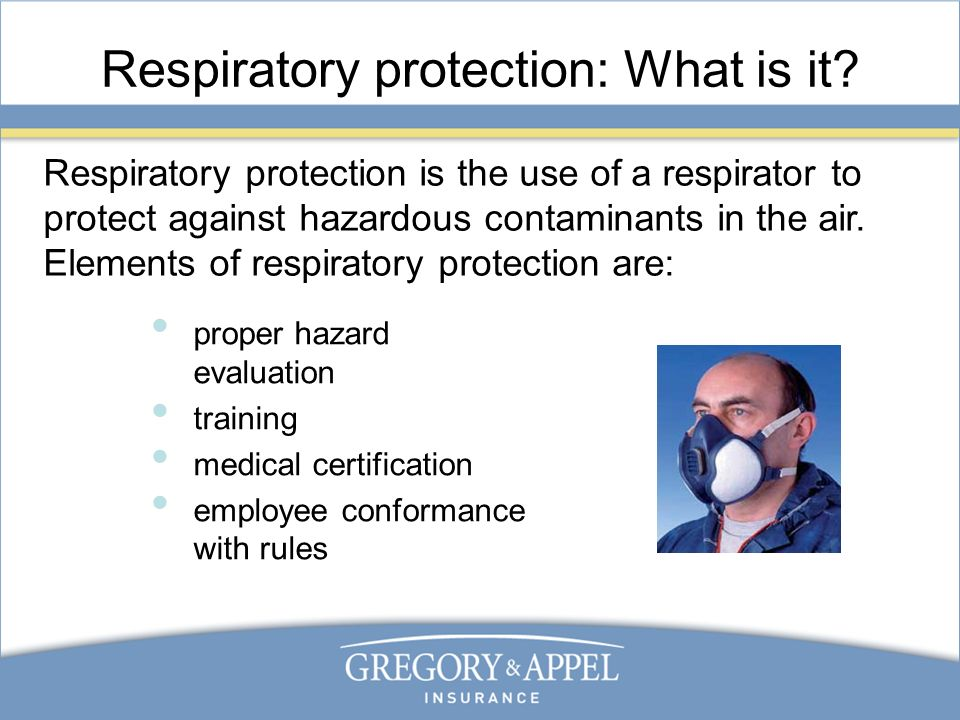 Respiratory protection: What is it? proper hazard evaluation training medical certification employee conformance with rules Respiratory protection is
