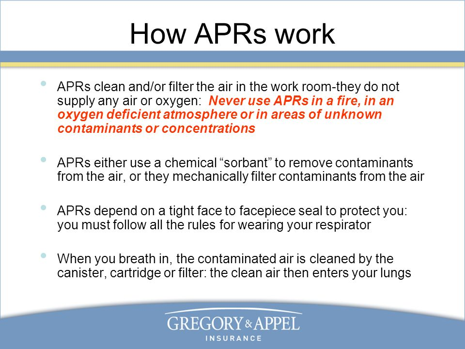 APR protection APRs will protect you from these known chemical forms when the concentration is also known and is within the capability of the respirator: Dust (wood, metal, etc.) Chemical vapor (solvent vapor, etc.) Metal fume (welding or torching metals) Mist (droplets of liquid in air)