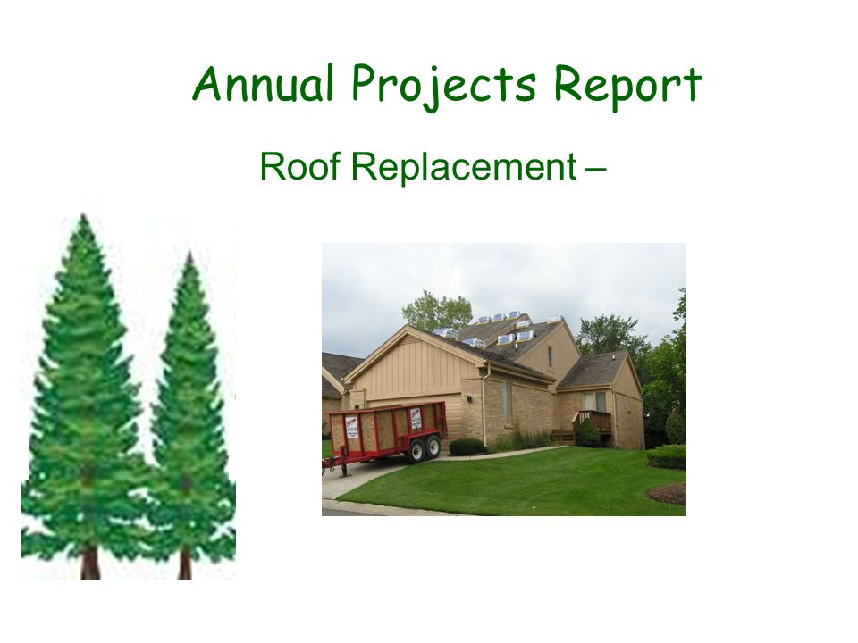 Annual Projects Report Roof Replacement –