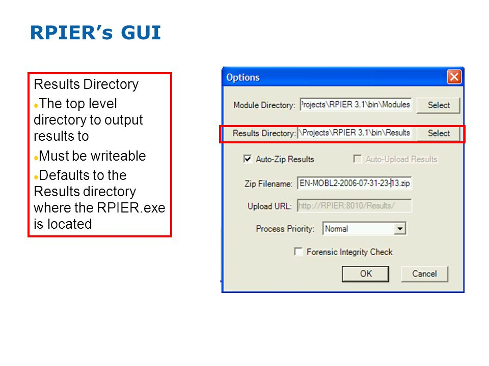 RPIERs GUI Results Directory The top level directory to output results to Must be writeable Defaults to the Results directory where the RPIER.exe is l