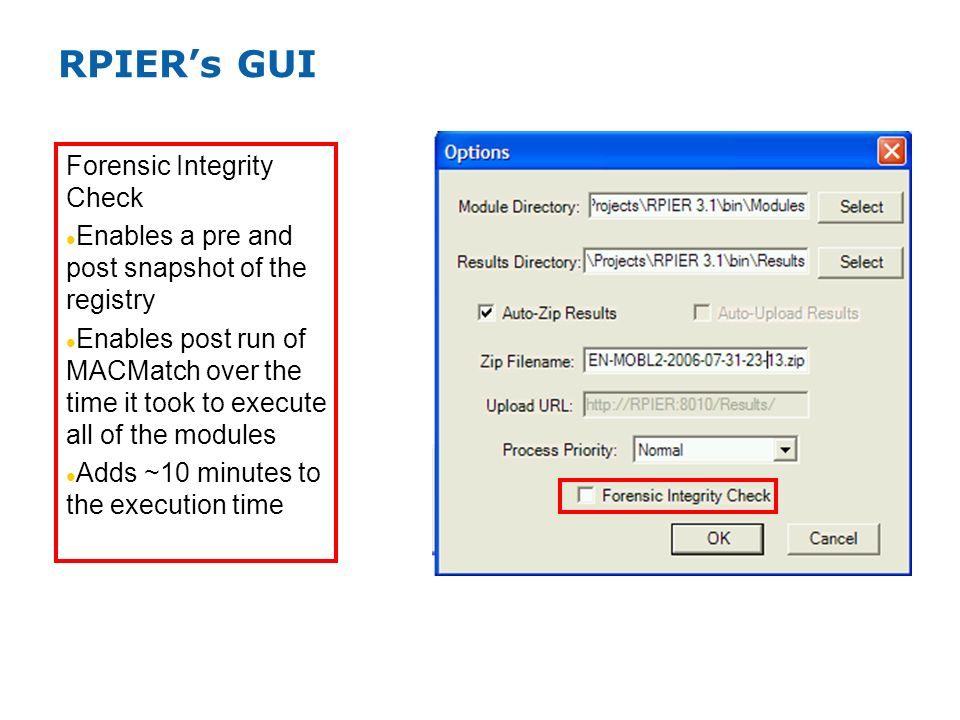 RPIERs GUI Forensic Integrity Check Enables a pre and post snapshot of the registry Enables post run of MACMatch over the time it took to execute all