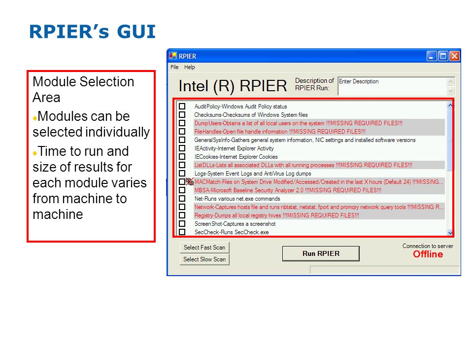 RPIERs GUI Module Selection Area Modules can be selected individually Time to run and size of results for each module varies from machine to machine