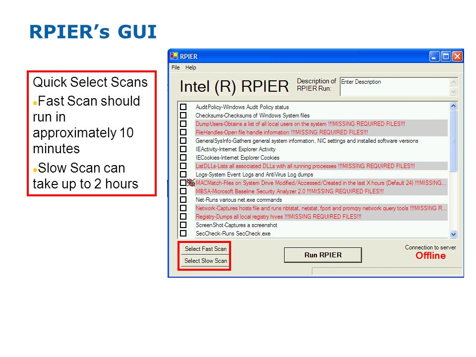 RPIERs GUI Quick Select Scans Fast Scan should run in approximately 10 minutes Slow Scan can take up to 2 hours