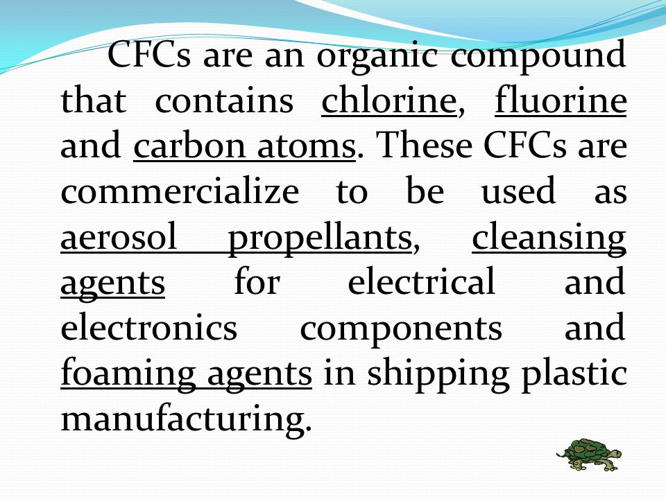 Introduction There are three major threats in the global environment that Chlorofluorocarbons can contribute: a. the Greenhouse Effect, b. reduction o