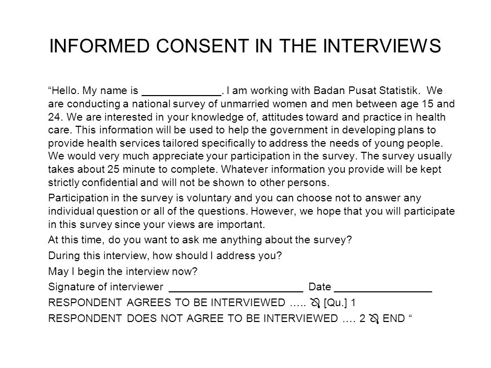INFORMED CONSENT IN THE INTERVIEWS Hello.My name is _____________.