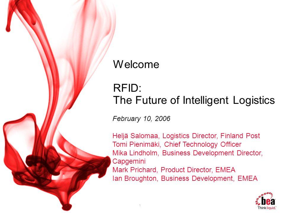 1 Welcome RFID: The Future of Intelligent Logistics February 10, 2006 Heljä Salomaa, Logistics Director, Finland Post Tomi Pienimäki, Chief Technology