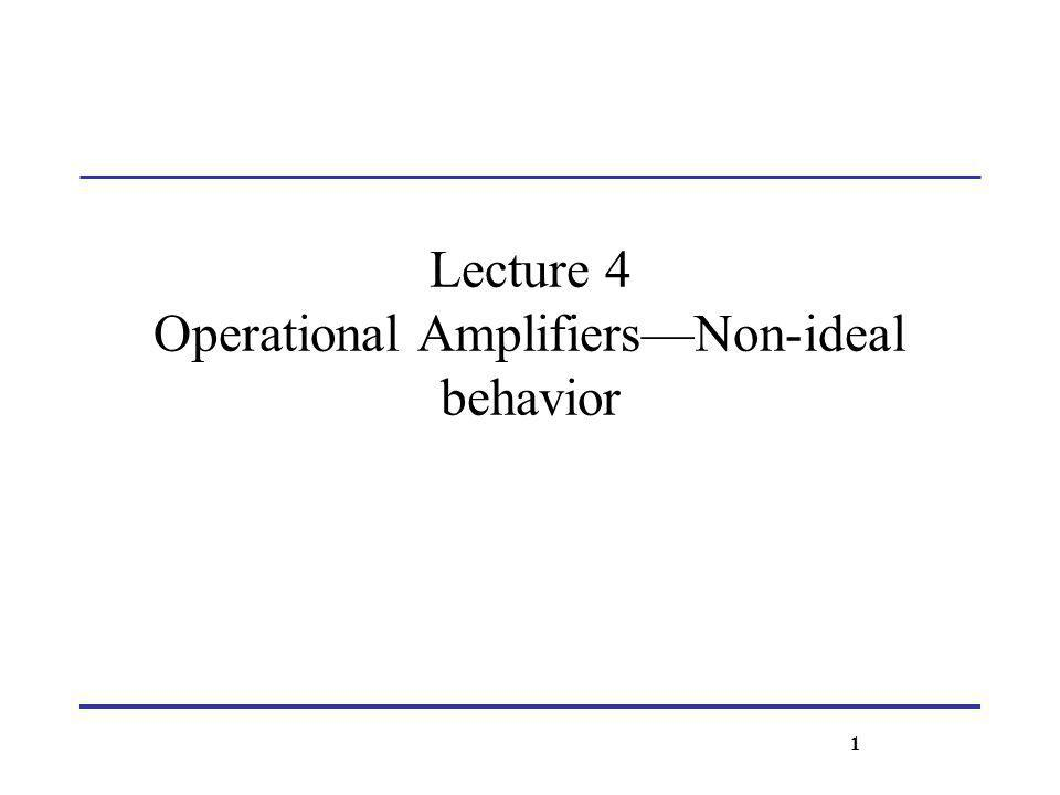 Lecture 4 Operational AmplifiersNon-ideal behavior 1