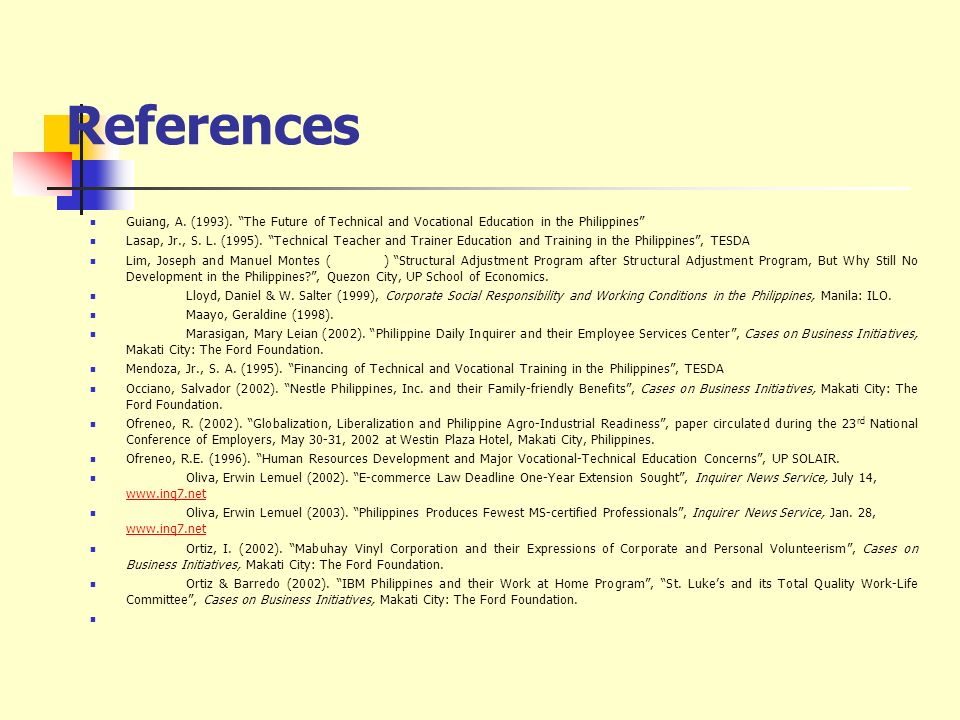 References Guiang, A. (1993). The Future of Technical and Vocational Education in the Philippines Lasap, Jr., S. L. (1995). Technical Teacher and Trai