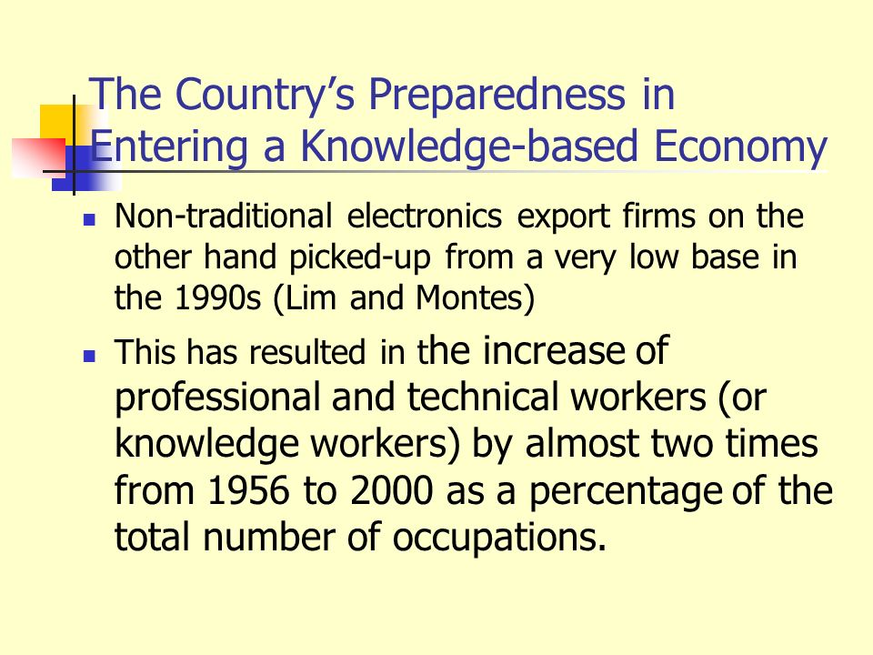 The Countrys Preparedness in Entering a Knowledge-based Economy Non-traditional electronics export firms on the other hand picked-up from a very low b
