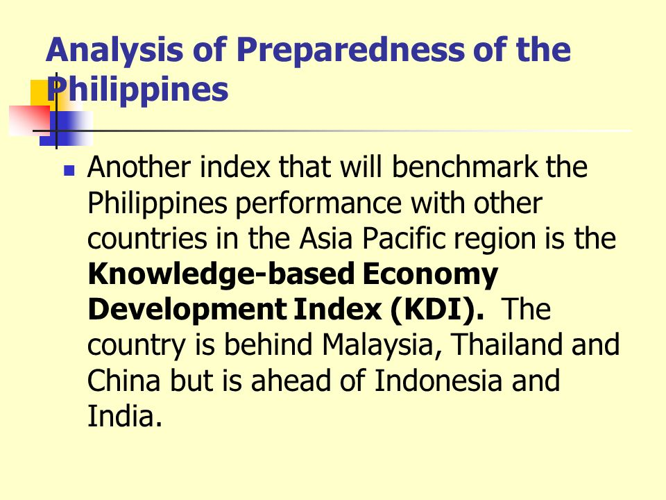 Analysis of Preparedness of the Philippines Another index that will benchmark the Philippines performance with other countries in the Asia Pacific reg