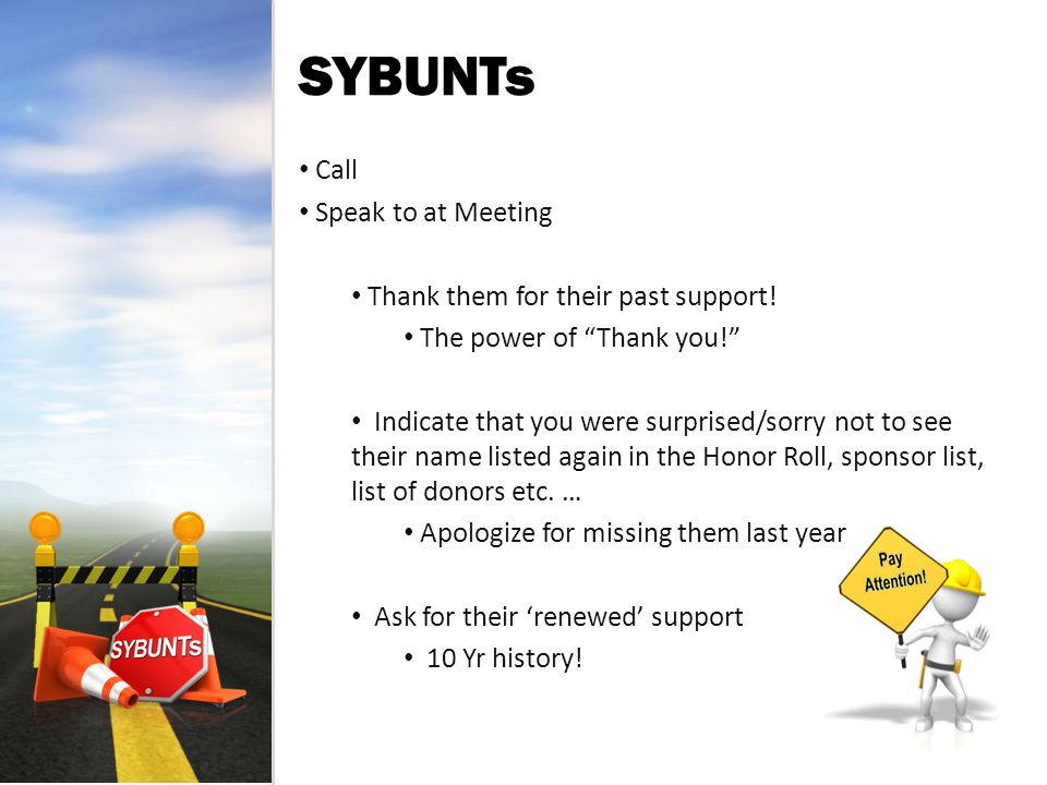 SYBUNTs Call Speak to at Meeting Thank them for their past support.
