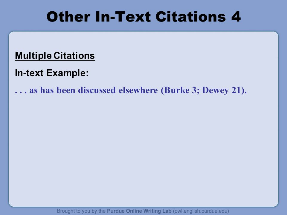 Other In-Text Citations 4 Multiple Citations In-text Example:...