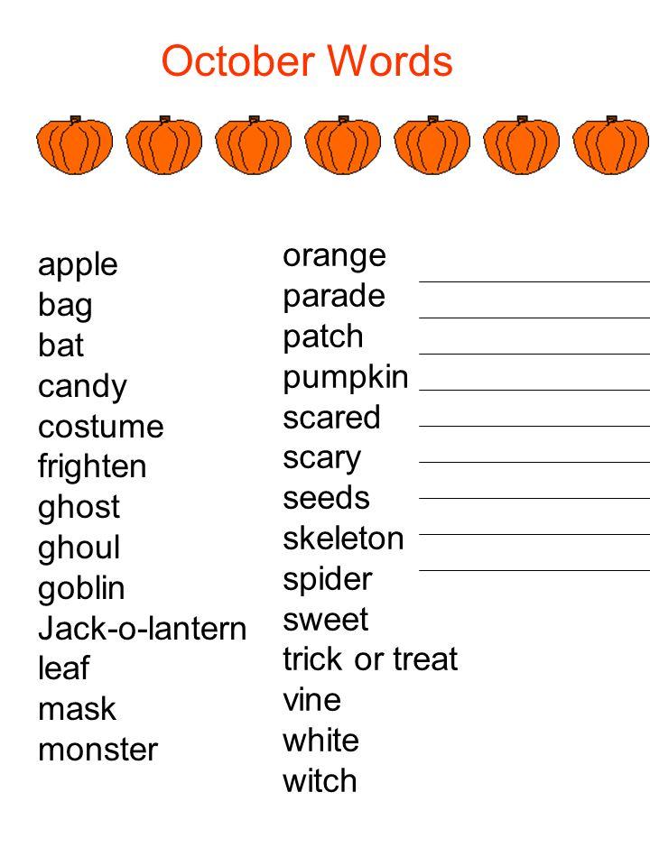 October Words apple bag bat candy costume frighten ghost ghoul goblin Jack-o-lantern leaf mask monster orange parade patch pumpkin scared scary seeds
