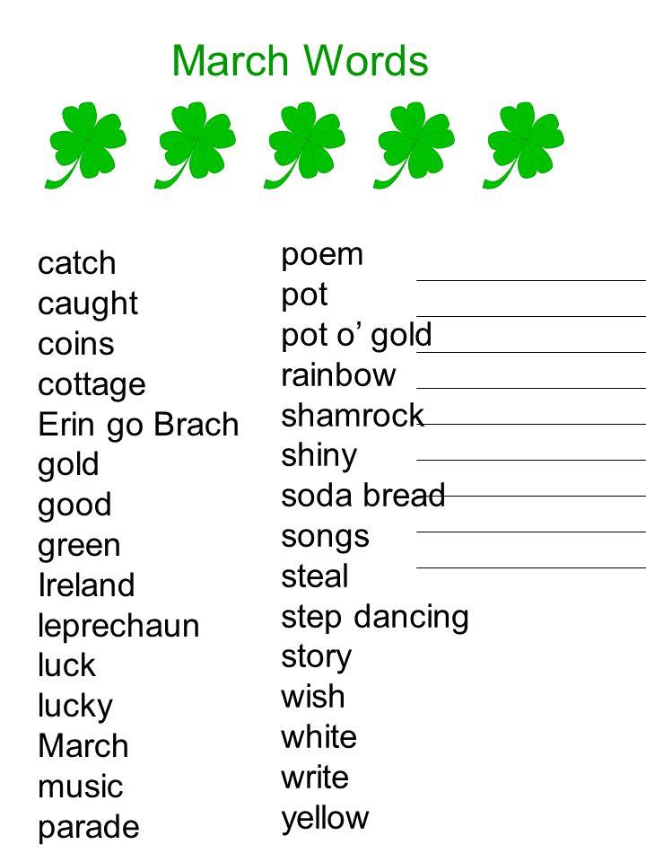 March Words catch caught coins cottage Erin go Brach gold good green Ireland leprechaun luck lucky March music parade poem pot pot o gold rainbow sham