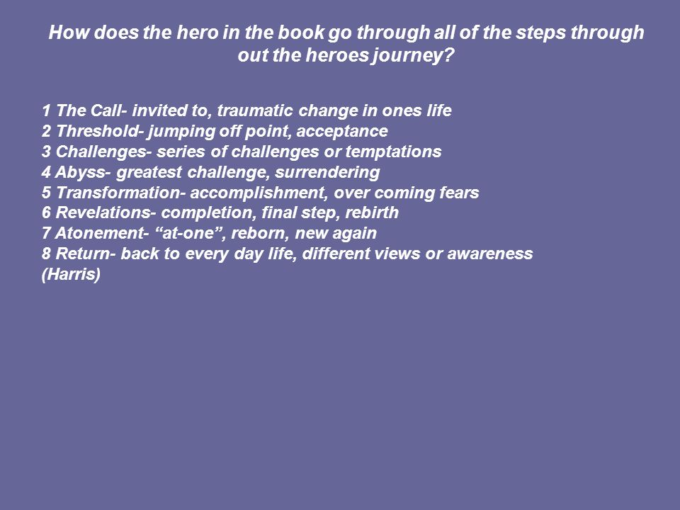 How does the hero in the book go through all of the steps through out the heroes journey.