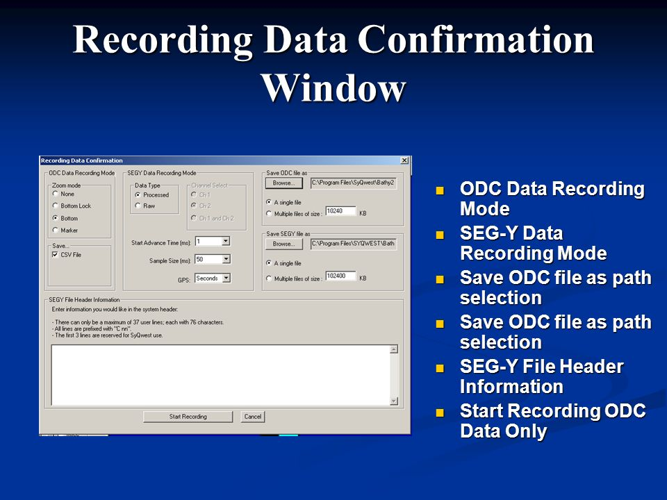 Recording Data Confirmation Window ODC Data Recording Mode SEG-Y Data Recording Mode Save ODC file as path selection SEG-Y File Header Information Sta